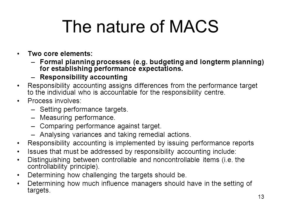 13 The nature of MACS Two core elements: –Formal planning processes (e.g.