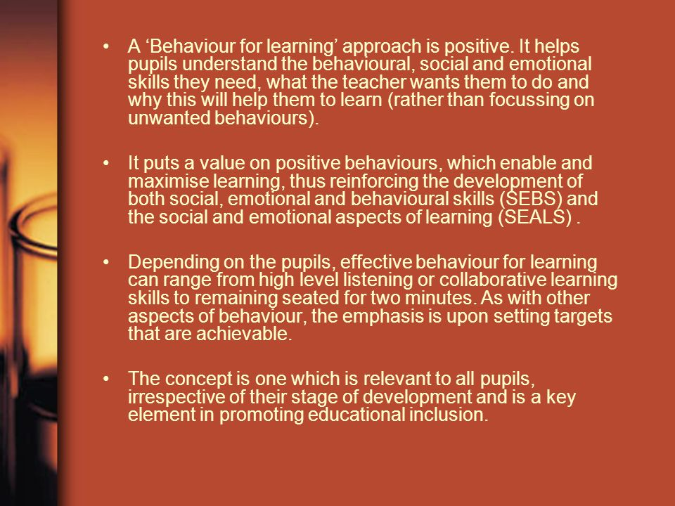 A Behaviour for learning approach is positive.
