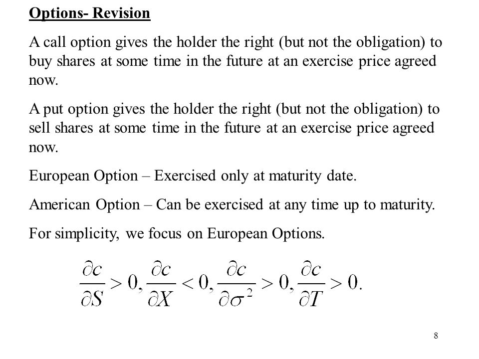 8 Options- Revision A call option gives the holder the right (but not the obligation) to buy shares at some time in the future at an exercise price ag