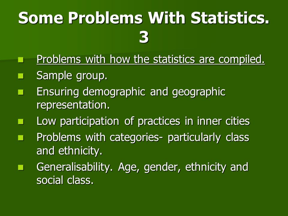 Some Problems With Statistics. 3 Problems with how the statistics are compiled. Problems with how the statistics are compiled. Sample group. Sample gr