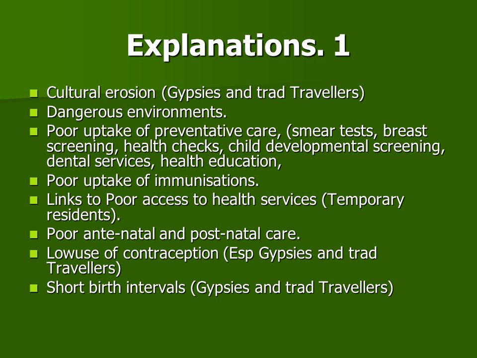 Explanations. 1 Cultural erosion (Gypsies and trad Travellers) Cultural erosion (Gypsies and trad Travellers) Dangerous environments. Dangerous enviro