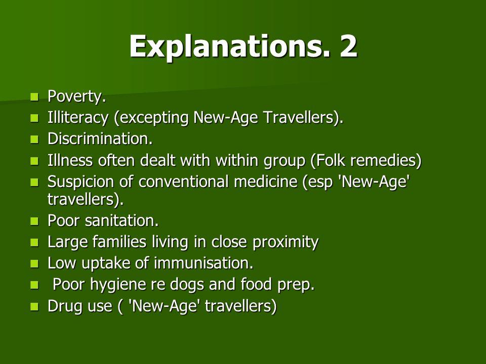 Explanations. 2 Poverty. Poverty. Illiteracy (excepting New-Age Travellers). Illiteracy (excepting New-Age Travellers). Discrimination. Discrimination