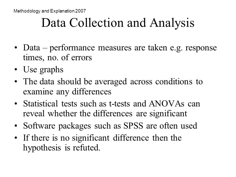 Methodology and Explanation 2007 Data Collection and Analysis Data – performance measures are taken e.g.