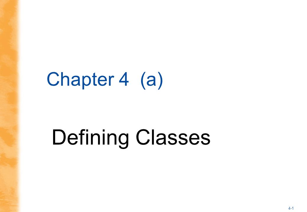4-1 Chapter 4 (a) Defining Classes