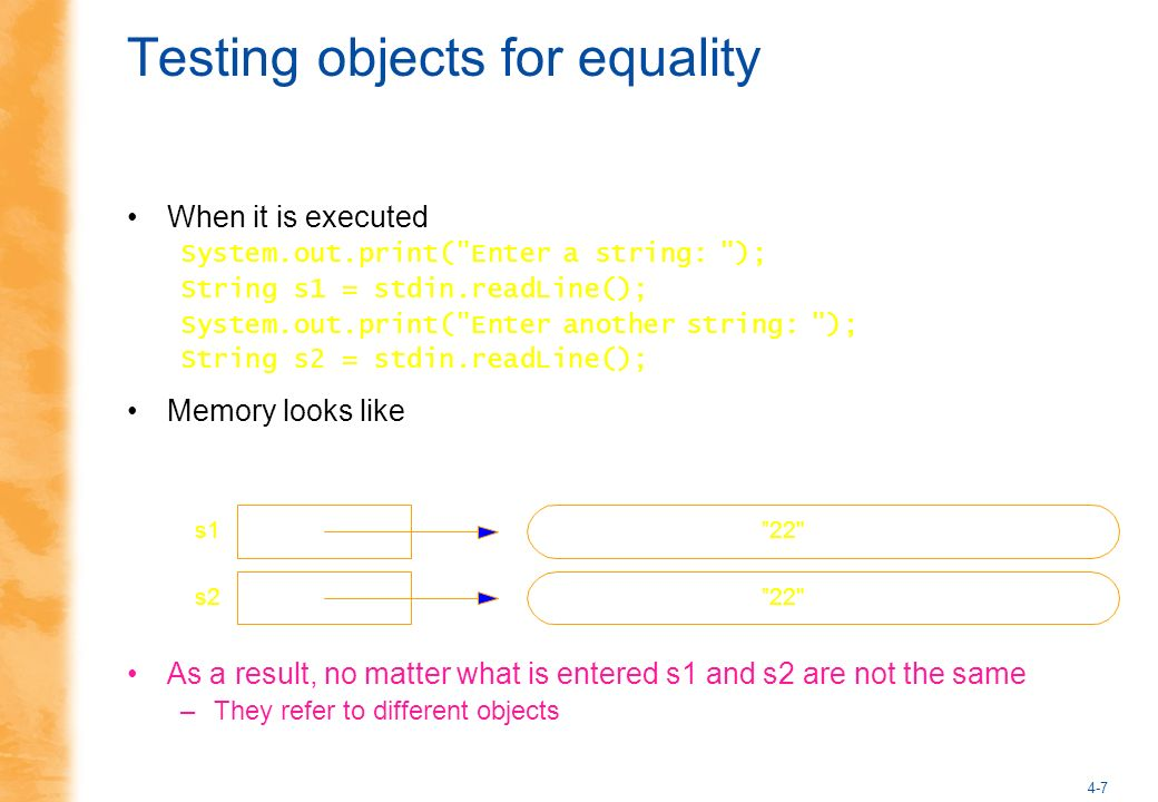 4-7 Testing objects for equality When it is executed System.out.print(