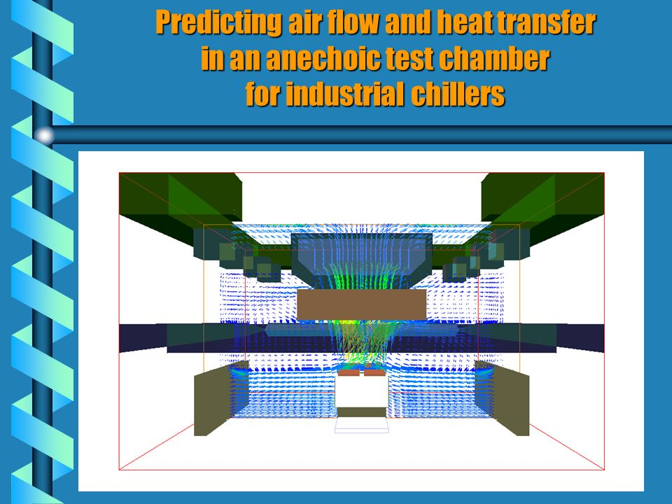 Predicting air flow and heat transfer in an anechoic test chamber for industrial chillers