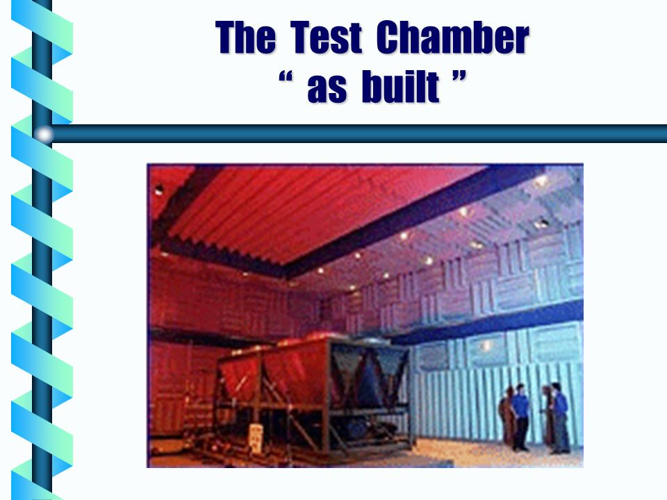 The Test Chamber as built The Test Chamber as built