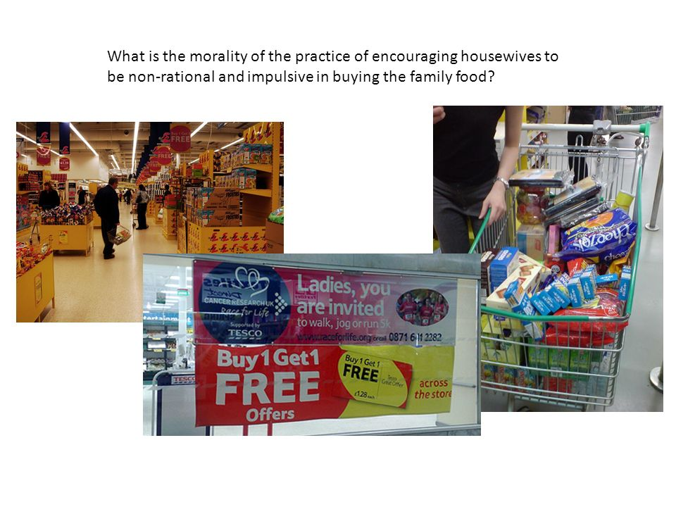 What is the morality of the practice of encouraging housewives to be non-rational and impulsive in buying the family food?