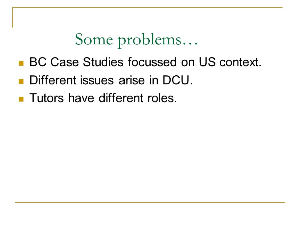 Some problems… BC Case Studies focussed on US context.