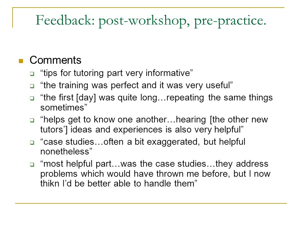 Feedback: post-workshop, pre-practice.