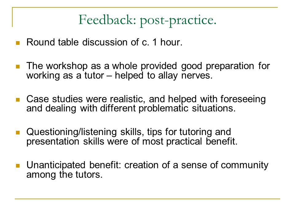 Feedback: post-practice. Round table discussion of c.