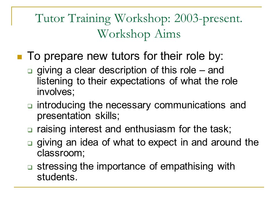Tutor Training Workshop: 2003-present.