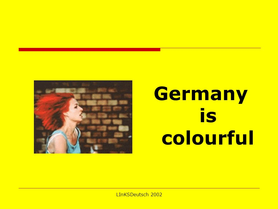 LInKSDeutsch 2002 Germany is colourful