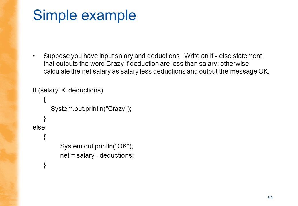 Simple example Suppose you have input salary and deductions.