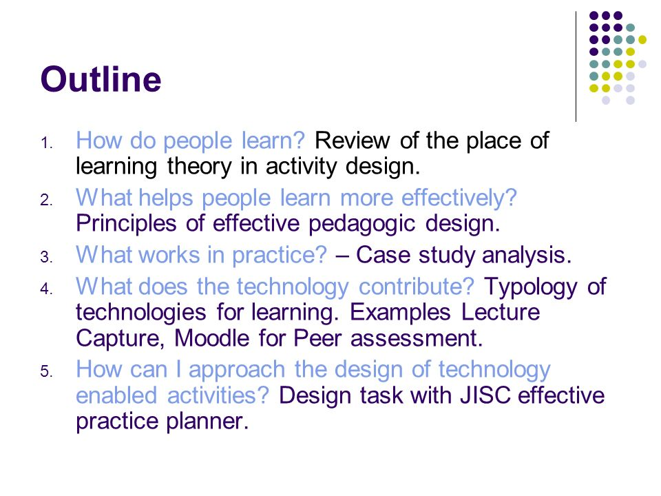 Learning Activity Problems Investigations Projects Tasks Role plays Learning Resources Learning Supports Modified after Oliver & Herrington, 2001 Books, papers, Notes, web links, audio, Video, home study kits, Lectures, etc Schedules, instructions Procedures, announcements individual group Teams, collaboration, Tutorials, conferences, Buddies, mentors Tutorials, quizzes, Simulations, worksheets Elements in learning design assessment