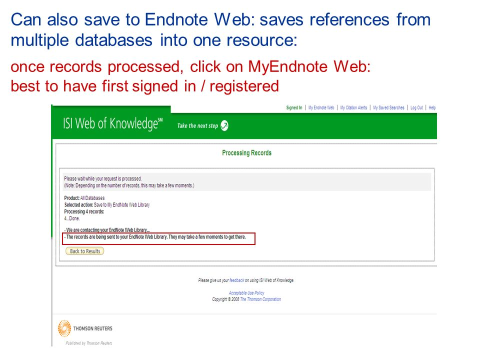 Can also save to Endnote Web: saves references from multiple databases into one resource: once records processed, click on MyEndnote Web: best to have first signed in / registered