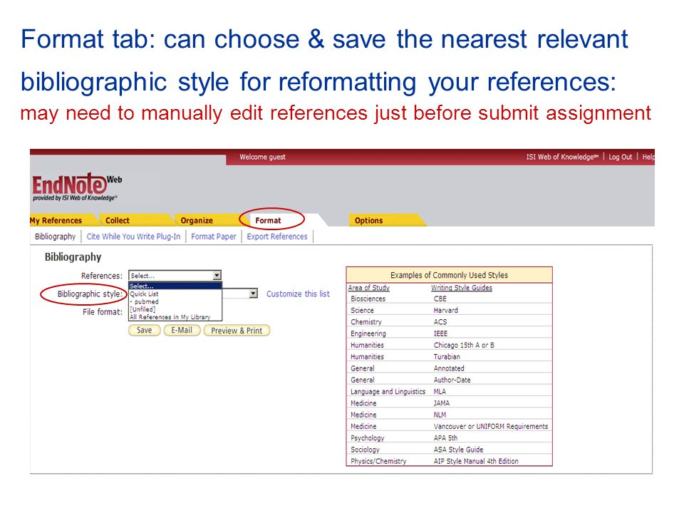 Format tab: can choose & save the nearest relevant bibliographic style for reformatting your references: may need to manually edit references just before submit assignment