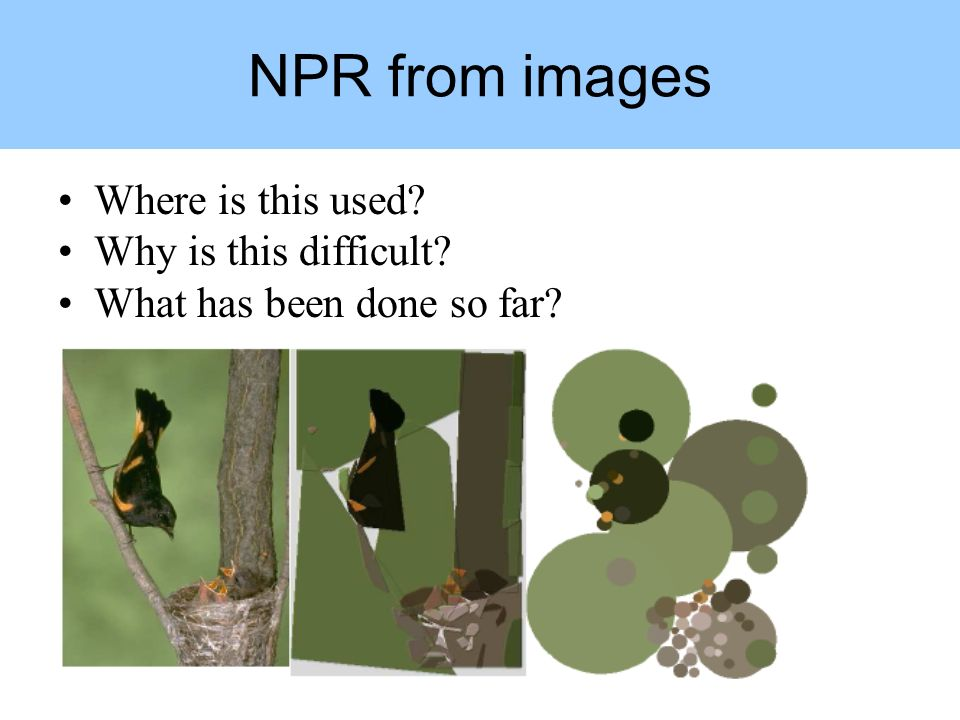 Where is this used Why is this difficult What has been done so far NPR from images