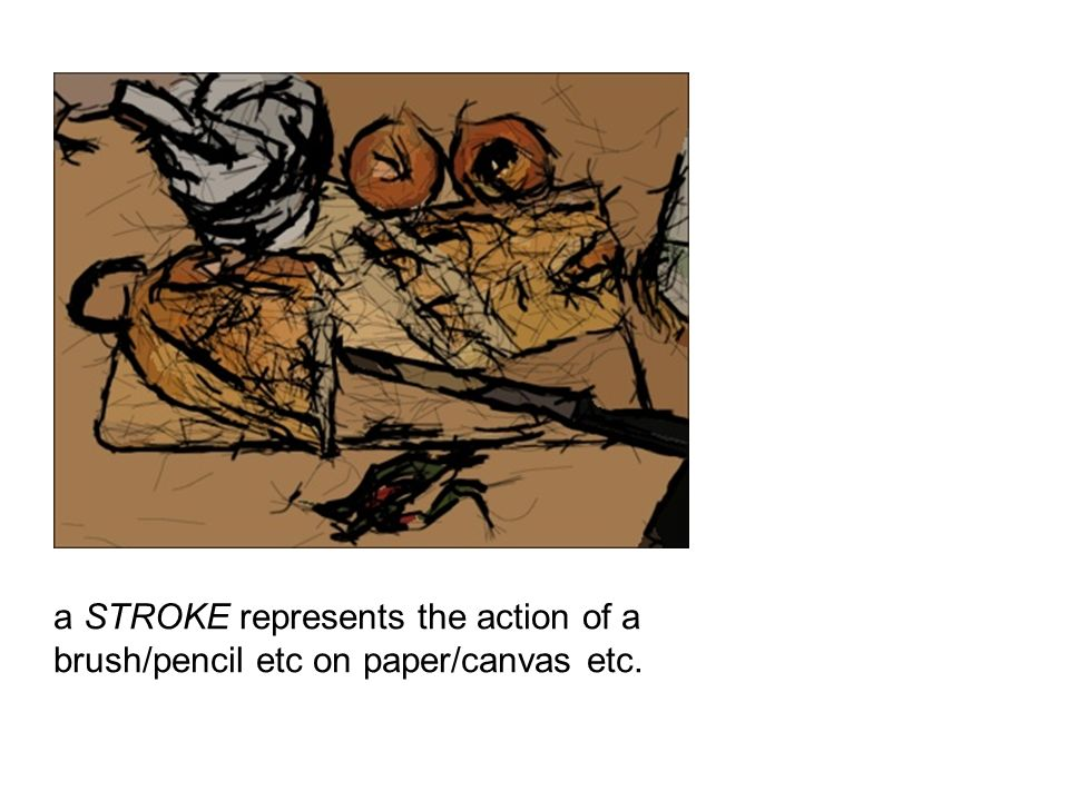 a STROKE represents the action of a brush/pencil etc on paper/canvas etc.