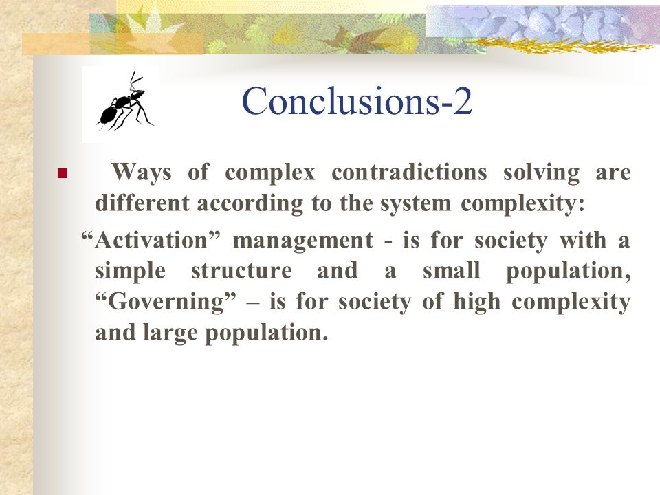 Conclusions -1 Complex contradictions, previously unknown in TRIZ, are detected.