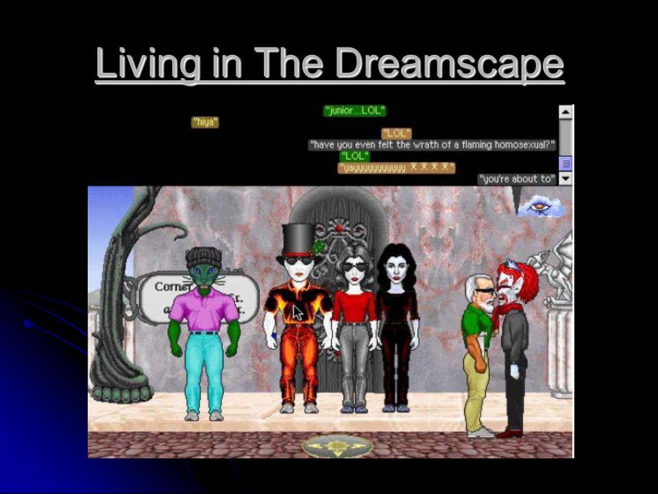 Living in The Dreamscape