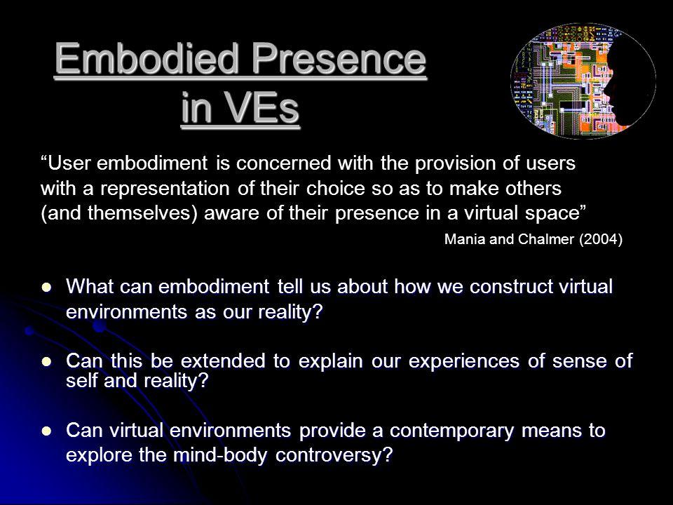 References Biocca, F.(1997). The Cyborgs Dilemma: Progressive Embodiment in Virtual Environments.