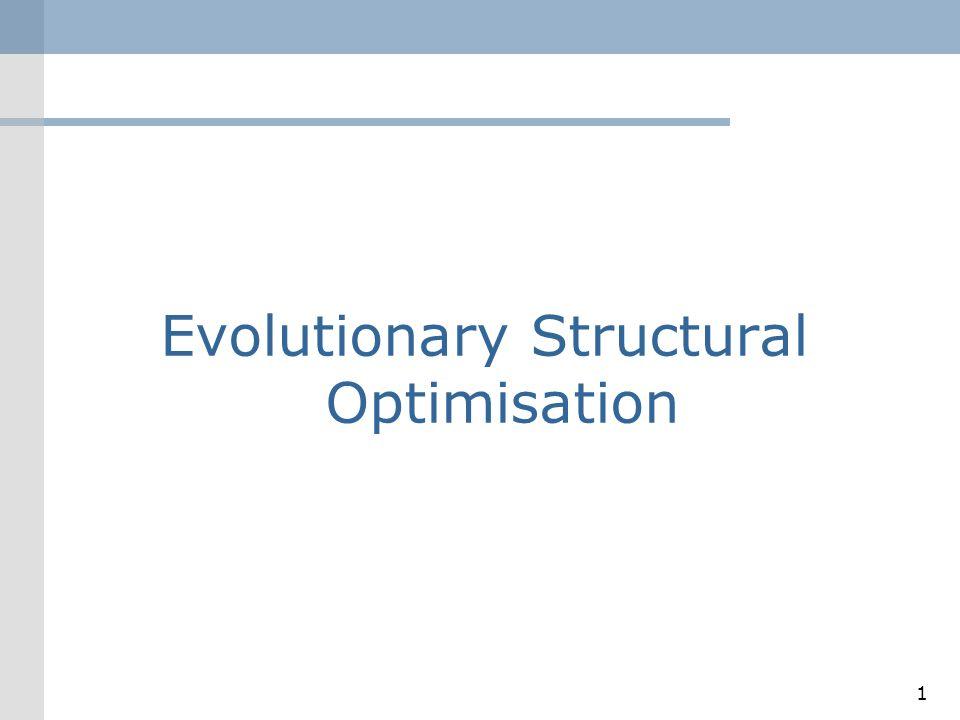 1 Evolutionary Structural Optimisation