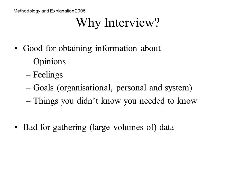 Methodology and Explanation 2005 Why Interview.