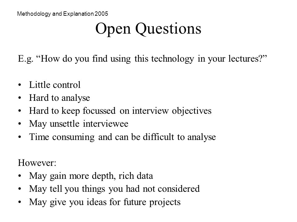Methodology and Explanation 2005 Open Questions E.g.