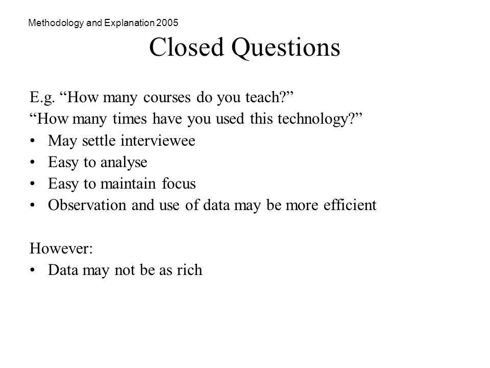 Methodology and Explanation 2005 Closed Questions E.g.