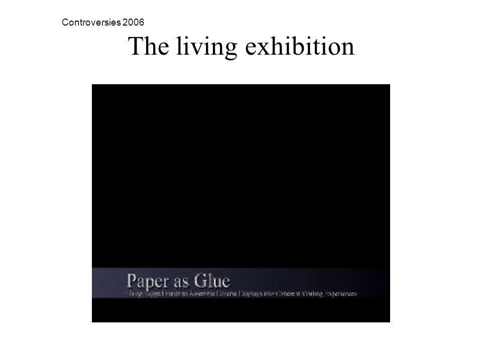 Controversies 2006 The living exhibition