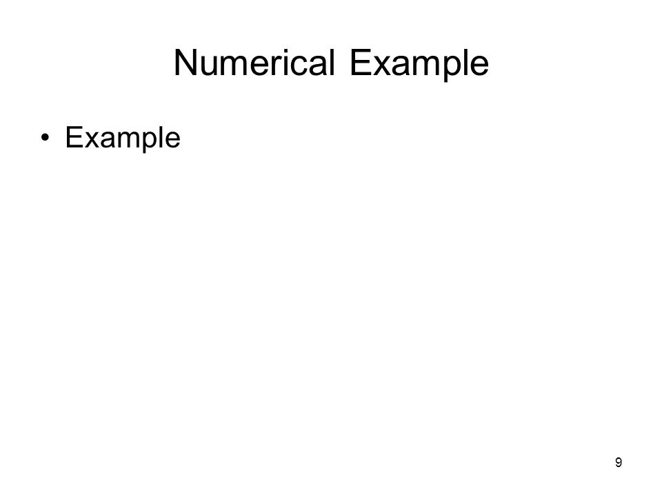 9 Numerical Example Example