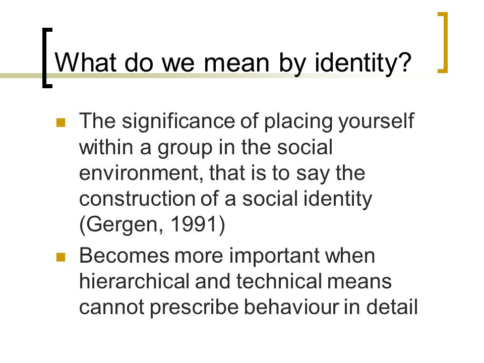 What do we mean by identity.