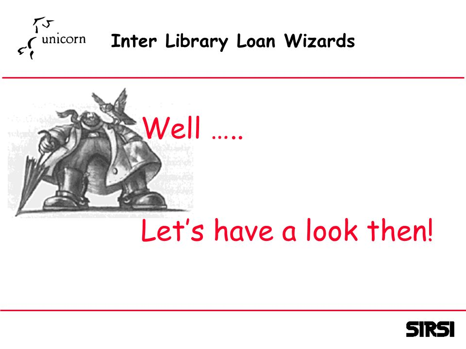 Inter Library Loan Wizards Well ….. Lets have a look then!