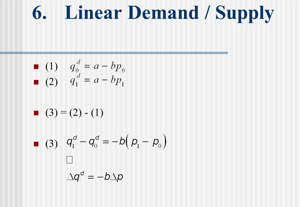 6. Linear Demand / Supply (1) (2) (3) = (2) - (1) (3)