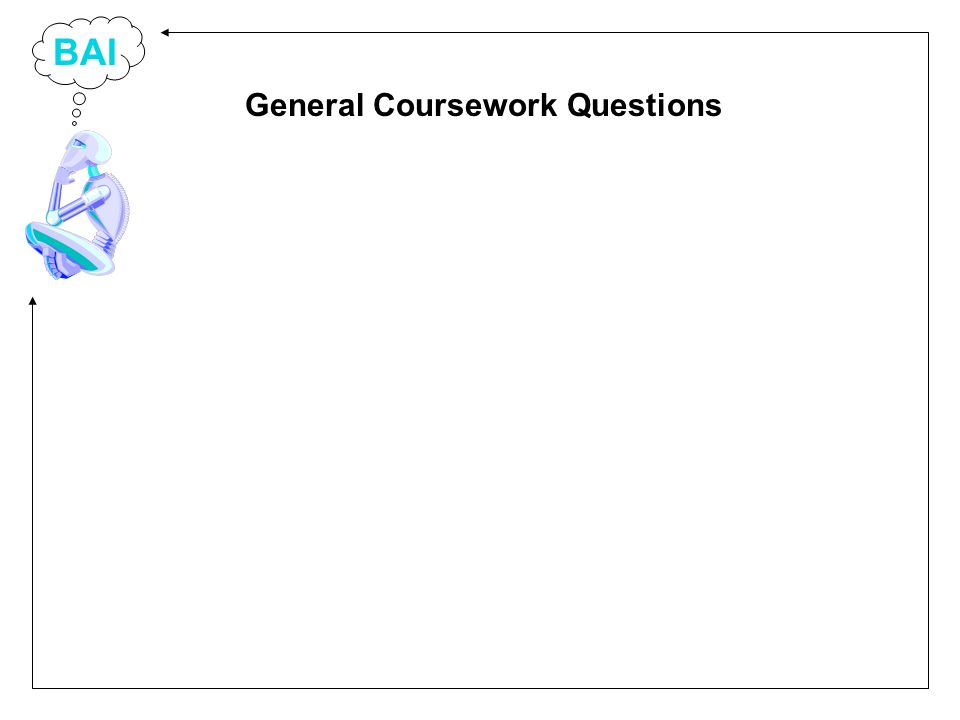 BAI General Coursework Questions