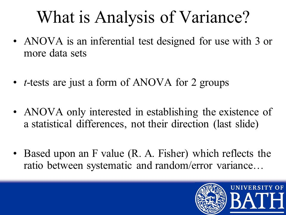 Total Variance between means Systematic Variance Error Variance Dependent Variable Extraneous/ Confounding (Error) Variables Independent Variable