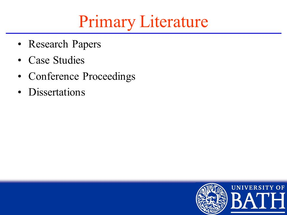 Primary Literature Research Papers Case Studies Conference Proceedings Dissertations