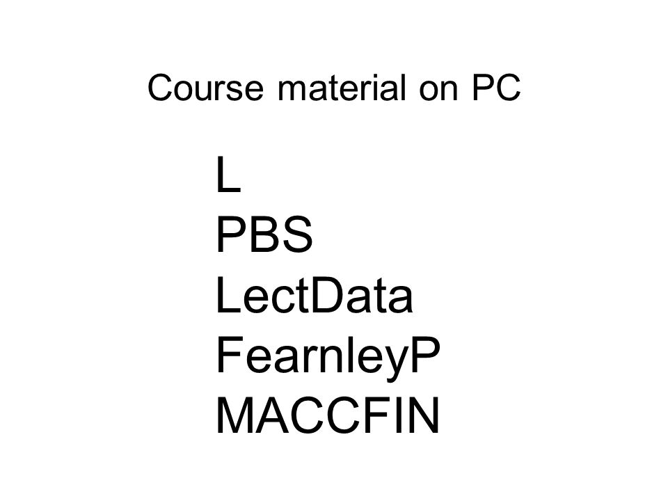 Course material on PC L PBS LectData FearnleyP MACCFIN