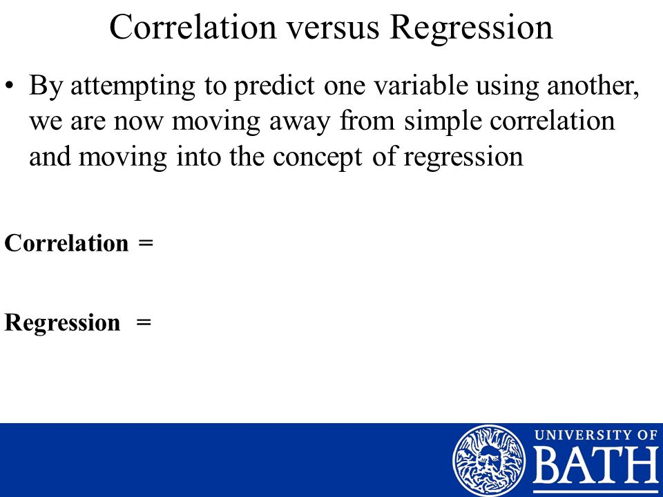 Correlation versus Regression By attempting to predict one variable using another, we are now moving away from simple correlation and moving into the