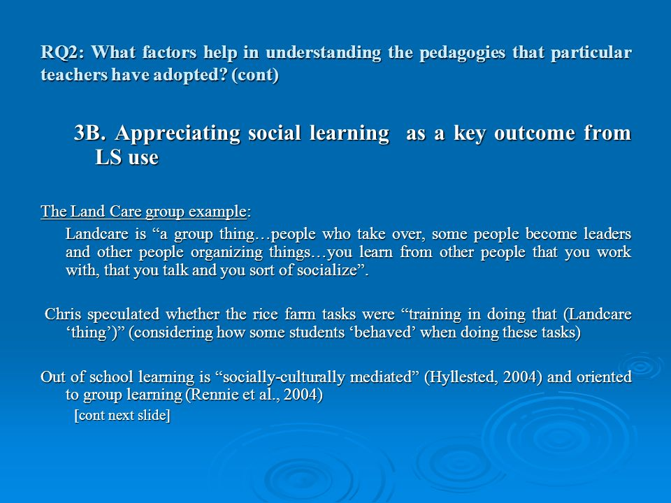 RQ2: What factors help in understanding the pedagogies that particular teachers have adopted.