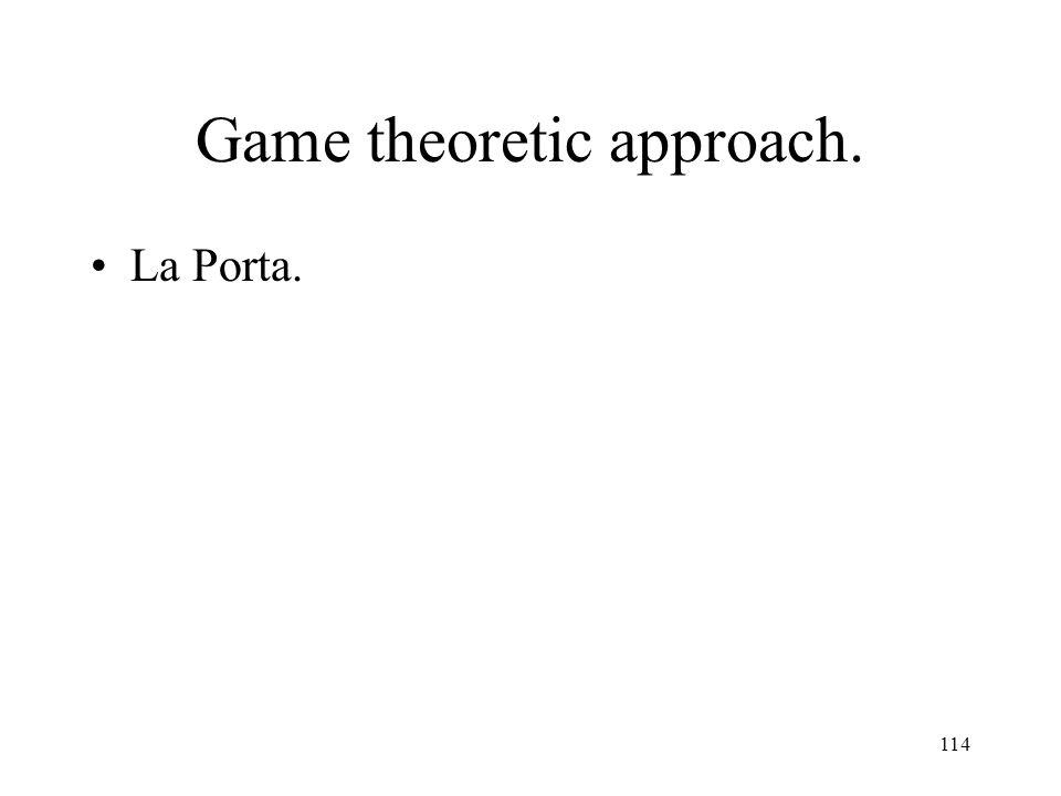 114 Game theoretic approach. La Porta.
