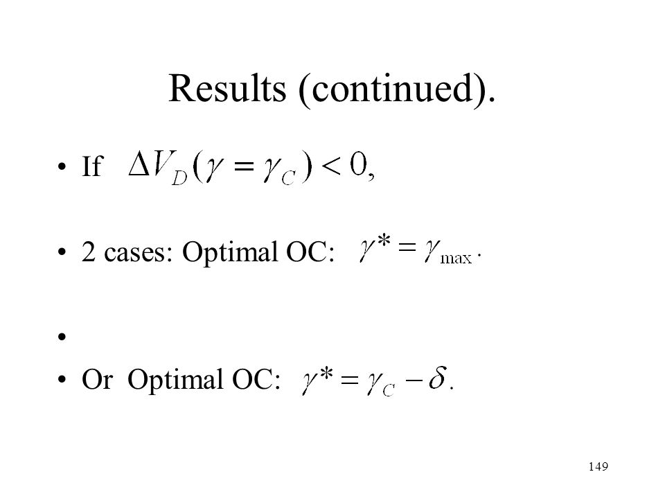 149 Results (continued). If 2 cases: Optimal OC: Or Optimal OC: