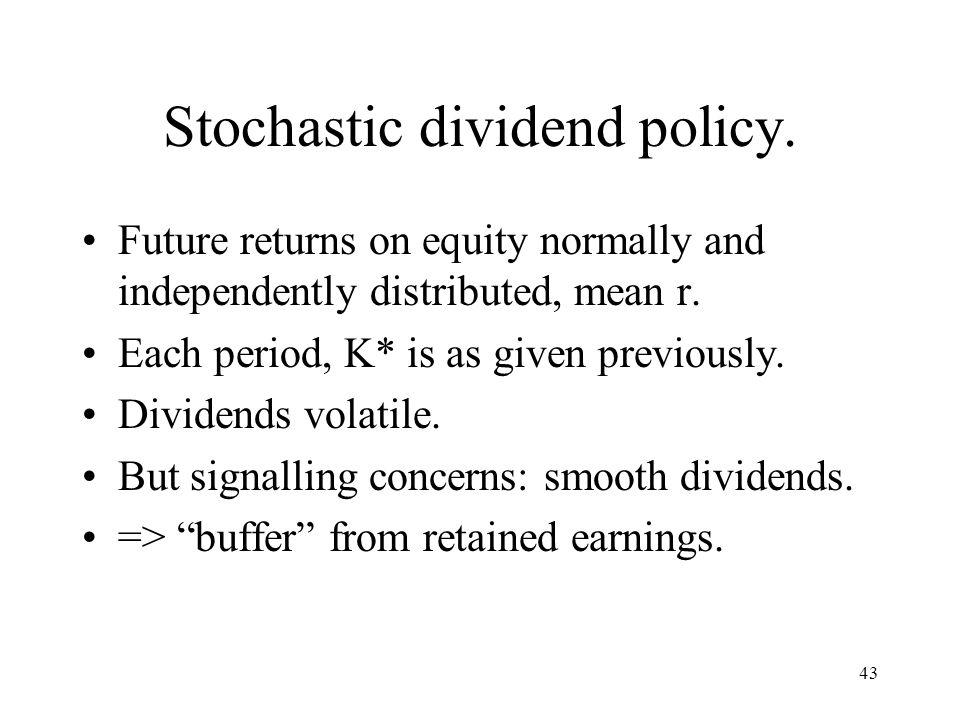 43 Stochastic dividend policy.
