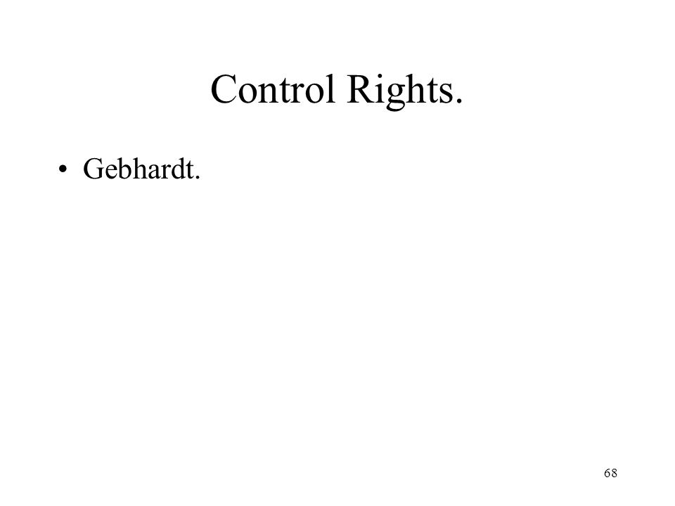 68 Control Rights. Gebhardt.