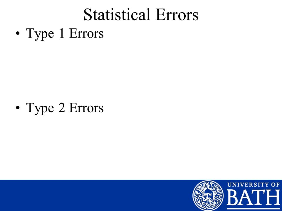 Statistical Errors Type 1 Errors Type 2 Errors