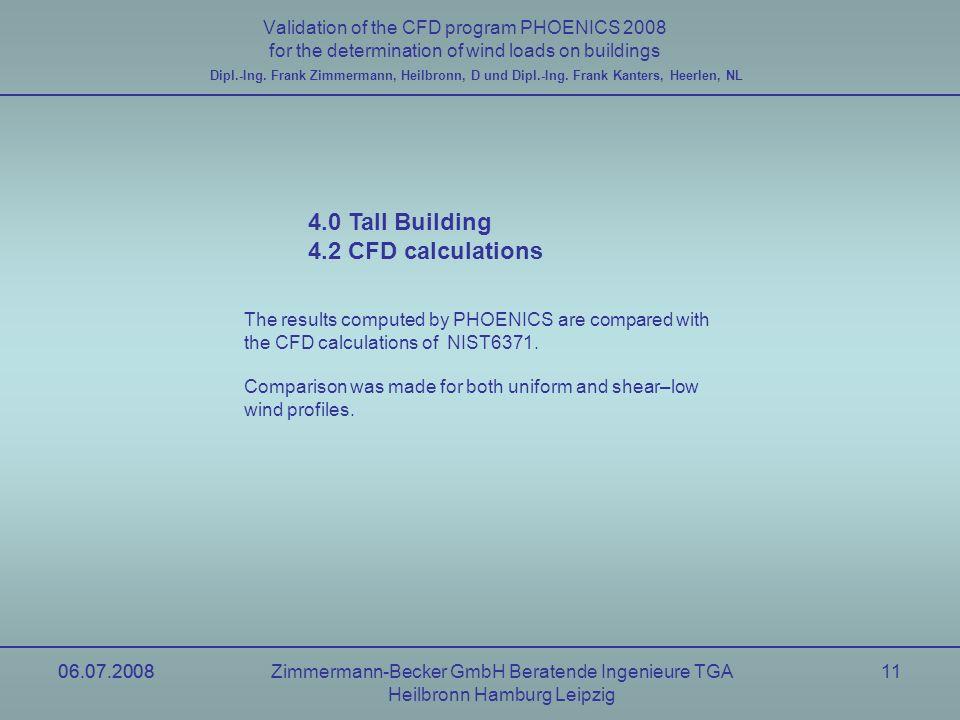 06.07.2008Zimmermann-Becker GmbH Beratende Ingenieure TGA Heilbronn Hamburg Leipzig 06.07.200811 Validation of the CFD program PHOENICS 2008 for the d