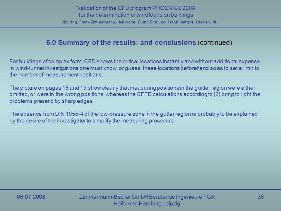 06.07.2008Zimmermann-Becker GmbH Beratende Ingenieure TGA Heilbronn Hamburg Leipzig 06.07.200836 Validation of the CFD program PHOENICS 2008 for the d