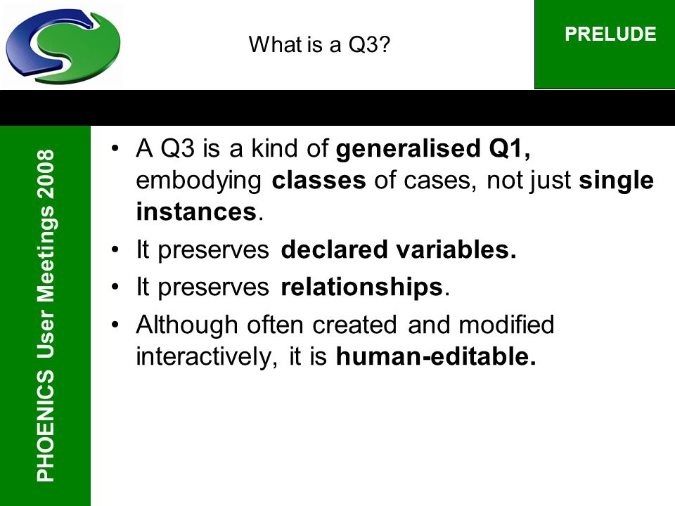 PHOENICS User Meetings 2008 PRELUDE What is a Q3.
