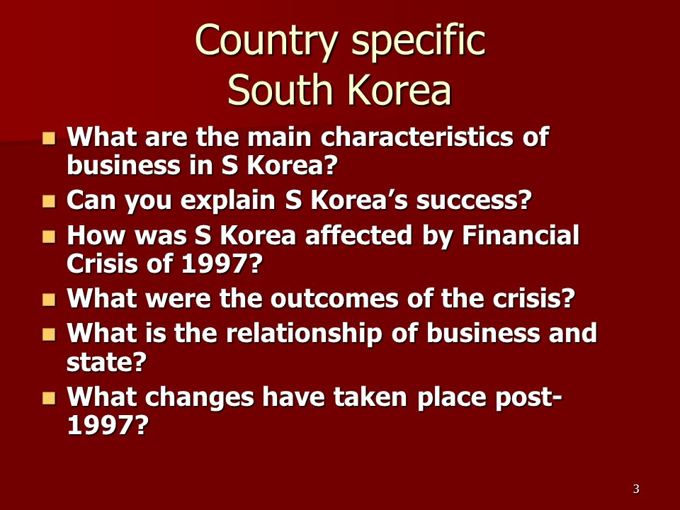 3 Country specific South Korea What are the main characteristics of business in S Korea.